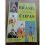 Livro Brasil De Todas As Copas