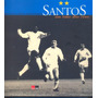 Santos Futebol Clube: Um Time Dos Céus - Medindo: 28 X 28