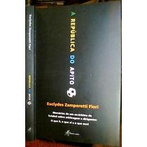 Livro A República Do Apito* Euclydes Z Fiori* Futebol* Novo*