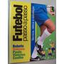 Livro Futebol Passo A Passo Técnica Tática Estratégia Lance