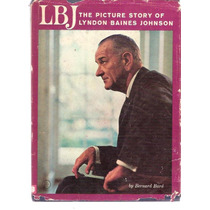 Lbj - The Picture Story Of Lyndon Baines Johnson - 1966