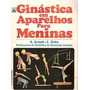 Ginástica Em Aparelhos Para Meninas - Arnold & Zinke - 1984