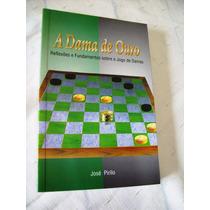 Livro - A Dama De Ouro - Jogo De Damas - José Pirilo