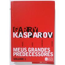 Kasparov Meus Grandes Predecessores V.1 Capadura Fretegratis