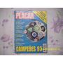 Revista Placar Nº 1086 - Agosto De 1993 - Campeões 93