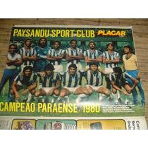 Miniposter Paysandu Campeão Paraense De 1980- Era Da Placar