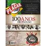 Revista Placar Corinthians 100 Anos De Paixão! = Lacrada!!!