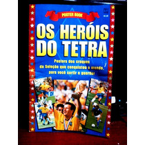 Poster Book Herois Do Tetra - Brasil Campeao Do Mundo 1994