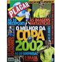 Revista Placar Histórica O Melhor Da Copa 2002