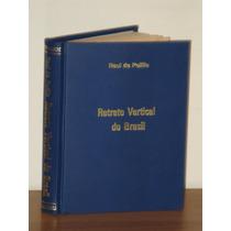 Livro Retrato Vertical Do Brasil Raul De Polillo Raro 1936