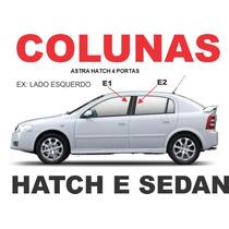 Colunas Blackout Astra 4 Portas Hatch/sedan + Frete Gratis