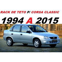 Rack De Teto P/ Corsa Classic Ano 1994 A 2015