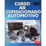 Curso Ar Condicionado Automotivo - Videos E Esquemas - 6 Dvd