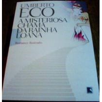A Misteriosa Chama Da Rainha Loana, De Umberto Eco - Ilustr.