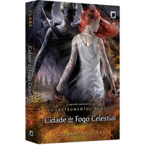 Livro - Cidade Do Fogo Celestial - Instrumentos Mortais 6 #