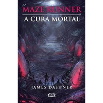 Maze Runner, V.3 A Cura Mortal Livro Dashner, James