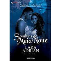 Sombras Da Meia Noite Lara Adrian Editora Universo Dos Livro