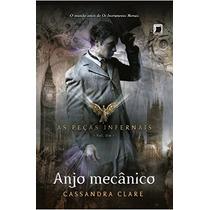 Livro Anjo Mecânico - As Peças Infernais - Cassandra Clare