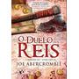 O Duelo Dos Reis Livro Joe Abercrombie A Primeira Lei