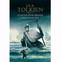 Livro Contos Inacabados - J. R. R Tolkien - Novo E Lacrado