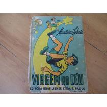 Livro Viagem Ao Céu, De Monteiro Lobato Ano 1954