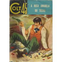 Colt 45 A Rosa Amarela Do Texas Nº 5 - Ediex - Nov/1962