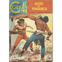 Colt 45 Nº 1 - Ouro De Vingança - Ediex Julho/1962