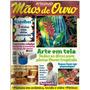 518 Rvt- 2001 Revista Mãos De Ouro- Fev 46- Arte Em Tela