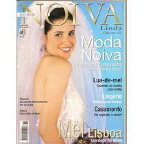 Noiva Linda - Mel Lisboa/ Moda Noiva/lingerie/ Etiqueta..