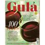 Revista Gula - 100 Vinhos/ Os Melhores Vinhos Do Porto...