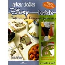 Revista Disney Bordados: Toda A Magia Disney Em Ponto Cruz