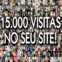 Pacote De Tráfego Com 15.000 Visitas Reais Para O Seu Site!