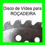 Disco De Vídea Para Roçadeira ( Lâmina Com 40 Dentes ) Dakk