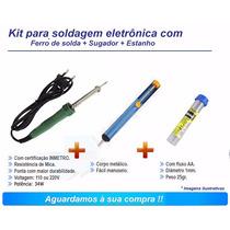 Kit Eletrônica / Solda Estanho , Sugador E Ferro De 220v
