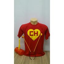 Camiseta Chapolin,tiara E Martelo Kit
