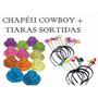Kit Festa C/ 80 Chapéu Cowboy + 80 Tiara Frete Grátis