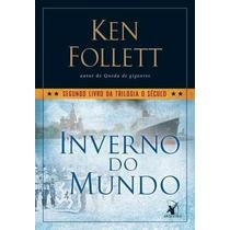 Livro - O Século - Inverno Do Mundo - Volume 2 - Ken Follett
