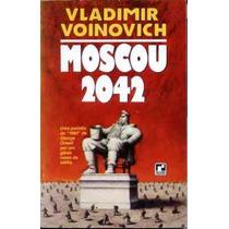 Moscou 2042 - Vladimir Voinovich - Livro Raro