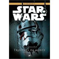 Star Wars Troopers Da Morte Livro - Frete 8 Reais