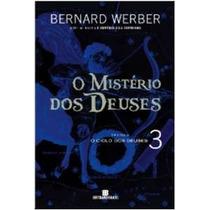 Livros O Mistério Dos Deuses,vol. 3 Bernard Werber