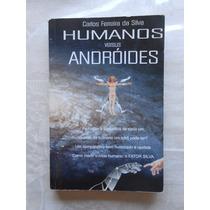 Humanos Versus Andróides Carlos Ferreira Da Silva