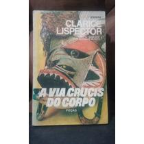 A Via Crucis Do Corpo - Clarice Lispector