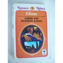 Romance Rebeca: Amor Em Buenos Aires - Eliana De Sá - 1976