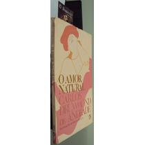 O Amor Natural - Carlos Drummond De Andrade - 1ª Edição