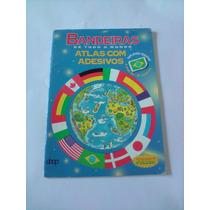 Álbum Bandeiras De Todo O Mundo Atlas Com Adesivos