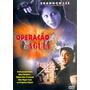Dvd Operação Águia - Com Filha D Bruce Lee - Raro - Frete Gr