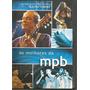 Dvd Os Melhores Da Mpb - Bethânia Jobim Doces Bárbaros