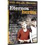 Dvd Eternos Heróis - Raro Original Novo