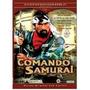 Artes Marciais - Lote Dvds - Coleção - Comando Samurai 1,2