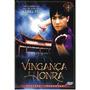 Dvd, Vingança E Honra - Raro - Era De Ouro, Kung Fu Clássico